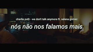 Charlie Puth - We Don't Talk Anymore (feat. Selena Gomez) [tradução/legendado pt-br]