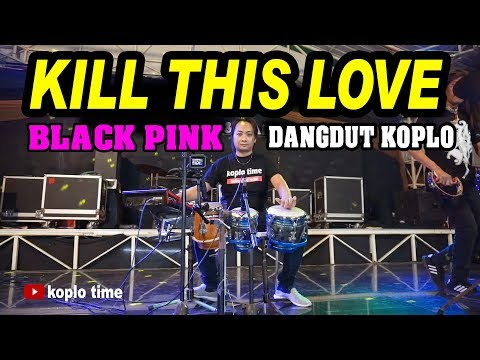 Download KILL THIS L0VE Blackpink Dangdut Koplo Version Mp4 baru