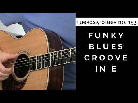 How to Play a Funky Blues Groove in E | Tuesday Blues #153