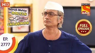 Taarak Mehta Ka Ooltah Chashmah - Ep 2777 - Full Episode - 18th July, 2019