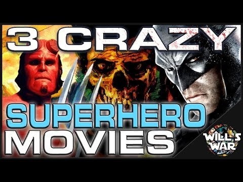 3 Crazy Superhero Movies That Will Never Happen... But Totally Should! - Will's War