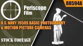 U.S. NAVY 1950s BASIC PHOTOGRAPHY & MOTION PICTURE CAMERAS TRAINING FILM  88594a