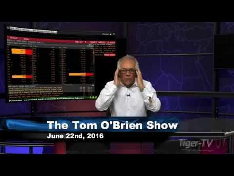 June 22nd Daily Stock Market Recap by Tom O'Brien on TFNN   2016