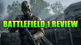 Battlefield 1 Review - Can WWI Deliver A True BF Experience?