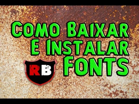 Como baixar e instalar fonts no Windows 7 - Rafael Benitez