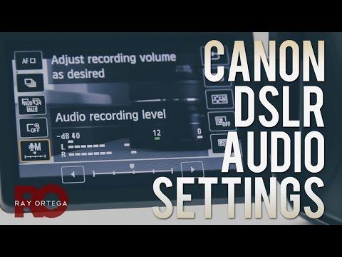 How to Setup Canon DSLR Audio Levels