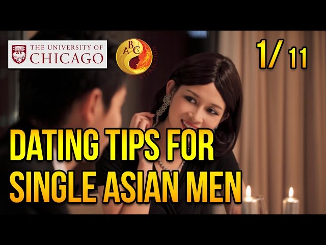 Dating Tips for Single Asian Men at University of Chicago, Part 1