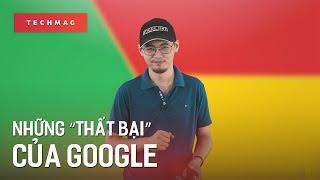 """TechBack: Những """"thất bại"""" của Google"""