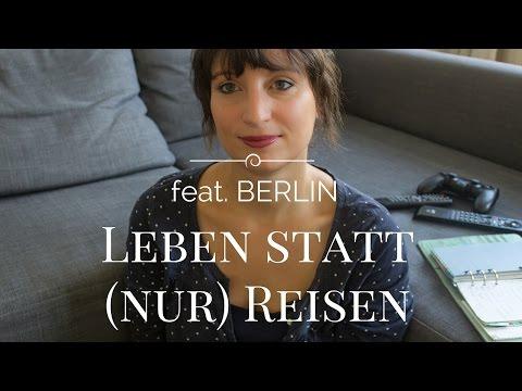 LEBEN Statt (nur) REISEN Feat. BERLIN - Meine 5 Tipps