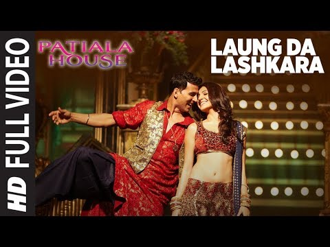 Laung Da Lashkara (Patiala House) Full Song | Feat. Akshay Kumar...