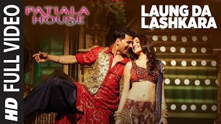 Laung Da Lashkara (Patiala House) Full Song | Feat. Akshay Kumar, Anushka Sharma