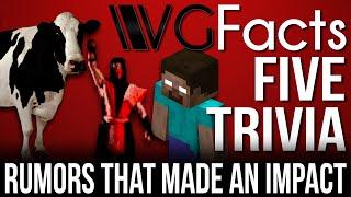 5 Rumors That Made An Impact - VGFacts Five Trivia