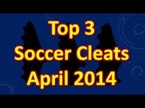 Top 3 Soccer Cleats/Football Boots of the Month - April 2014