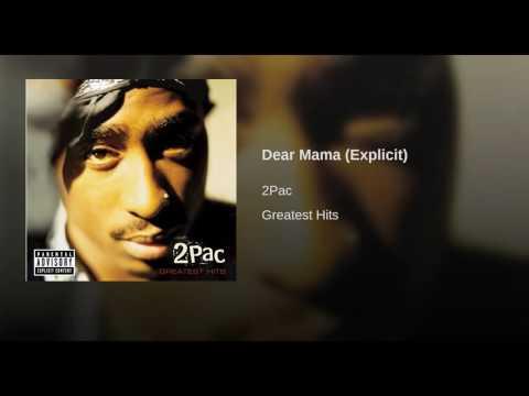 Dear Mama (Explicit)
