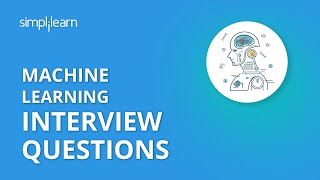 Machine Learning Interview Questions And Answers | Data Science Interview Questions | Simplilearn