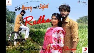 download lagu Radha Jab Harry Met Sejal Official Remix Dj Shilpi gratis