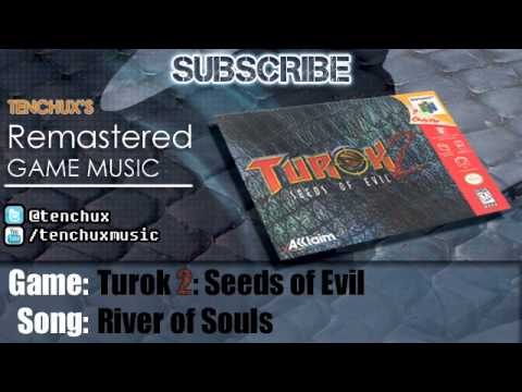 Turok 2: Seeds of Evil ~ River of Souls - Remastered (TX139)