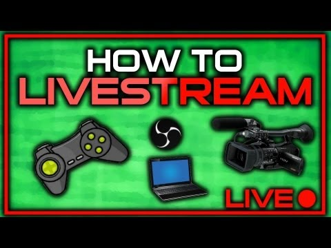 [TUTORIAL] How to Livestream on Twitch.tv. Justin.tv or YouTube using Open Broadcaster Software