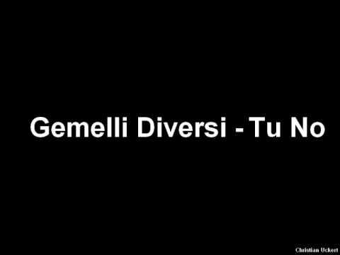 Gemelli diversi tu no youtube - Musica gemelli diversi ...