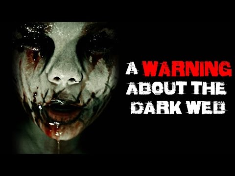 """A Warning To Those Accessing The Shadow Web"" Creepypasta"