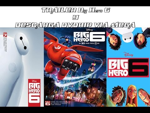 Grandes Héroes Big Hero 6 TRAILER Y DVDRIP LATINO VIA MEGA