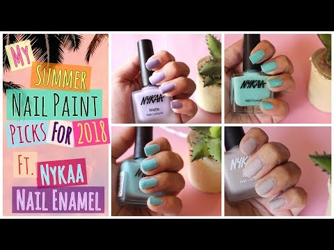 MY SUMMER NAIL PAINT PICKS 2018! NYKAA NAIL PAINT SWATCHES| NYKAA PASTEL, MATTE & NUDE POLISHES