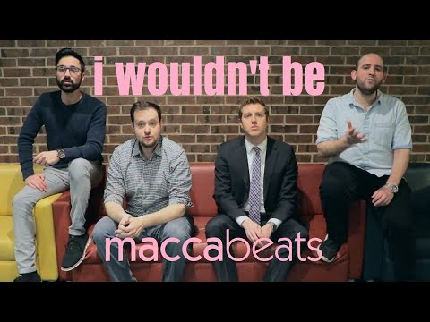 The Maccabeats - I Wouldn't Be - Mother's Day