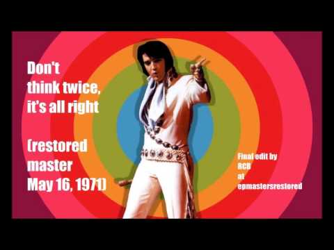 Elvis Presley - Don't Think Twice, It's All Right