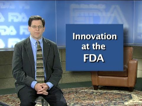 Innovation at the FDA