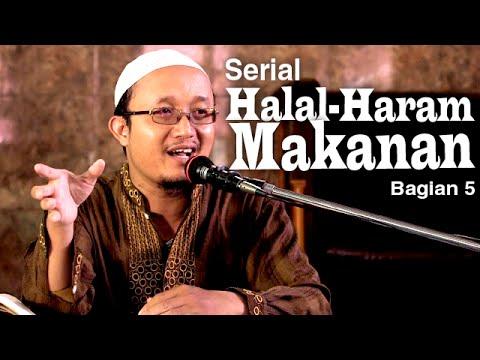 Fiqih Halal-Haram Makanan 5 - Ustadz Aris Munandar
