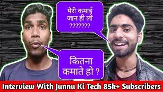 Interview With Junnu Ki Tech 89k Subscribers || Collab With Junnu Ki Tech || Junnu Ki Tech