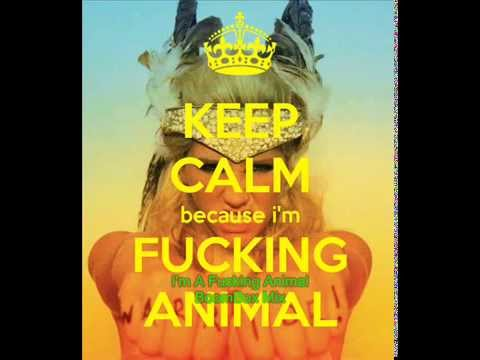 I'm A Fucking Animal video