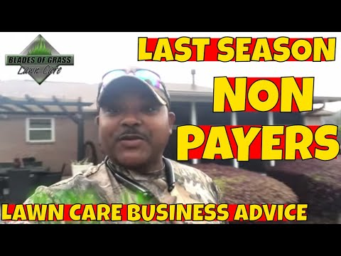 Non paying lawn care customers - Why I made the hard desision.