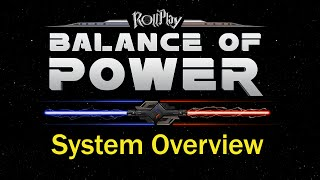 RollPlay: Balance of Power System Overview