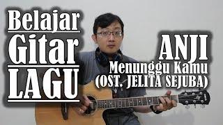 Download lagu Belajar Gitar Lagu - Menunggu Kamu ost.jelita sejuba (ANJI) gratis
