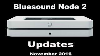 Bluesound Node 2 updates 2016-11