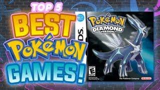 Top 5 BEST Pokemon Games