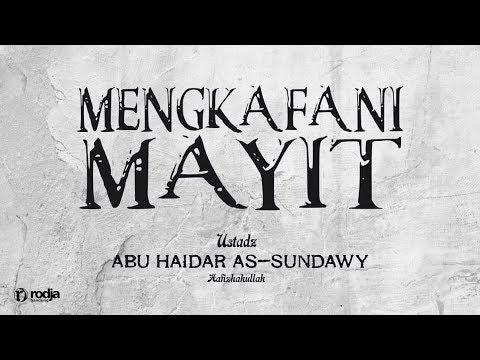 Mengkafani Mayit | Ustadz Abu Haidar As-Sundawy
