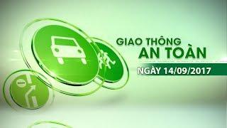 VTC14 | Bản tin Giao thông an toàn ngày 14/09/2017
