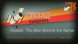 Hubble: The Man Behind the Name