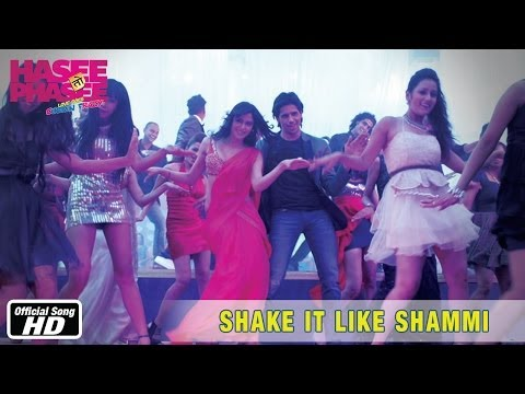 Shake It Like Shammi - Official Song - Hasee Toh Phasee - Sidharth...