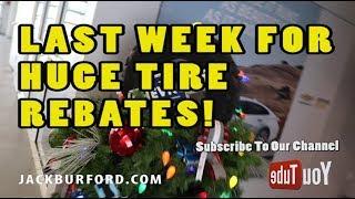 Last week for huge tire rebates at Jack Burford Chevrolet!