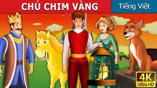 CHÚ CHIM VÀNG | Chuyen co tich | Truyện cổ tích | Truyện cổ tích việt nam