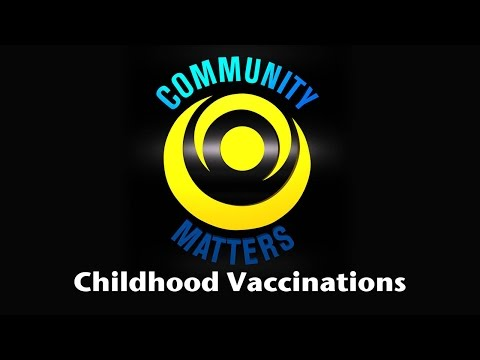 Comm Matters - Childhood Vaccinations