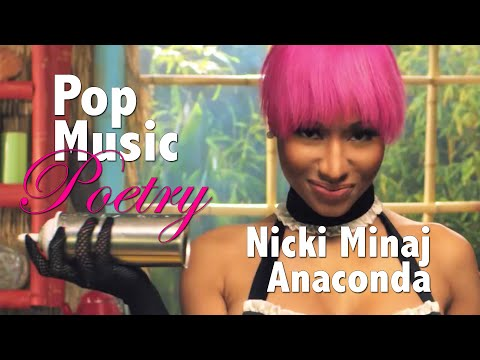 Pop Music Poetry - Nicki Minaj • Anaconda