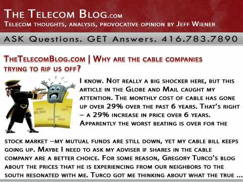 TheTelecomBlog.com | Why are the cable companies trying to rip us off? (Bell, cable, digitcom.ca, entourage, globe and mail, Rogers)