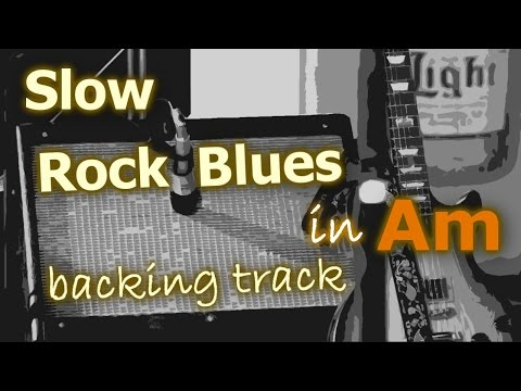 Slow Rock Blues Backing Track In Am