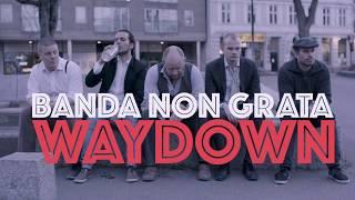 download lagu Banda Non Grata - Waydown gratis