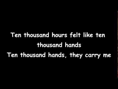 Macklemore Ryan Lewis Ten Thousand Hours Lyrics Hq