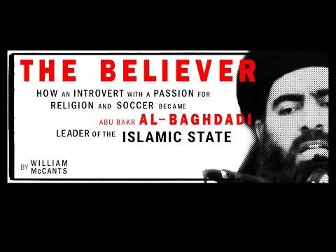 The Believer: Abu Bakr al-Baghdadi